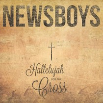 cd-newsboys-hallelujah-for-the-cross
