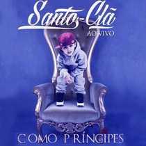 CD Santo Clã - Como Príncipes, ao vivo