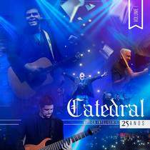 Catedral - VOL. 1 - 25 ANOS - M�SICA INTELIGENTE (AO VIVO) 2015