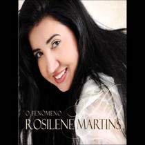 cd-rosilene-martins-o-fenomeno