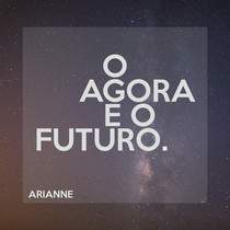 arianne-o-agora-e-o-futuro-single