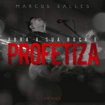 cd-marcus-salles-abra-a-sua-boca-e-profetiza