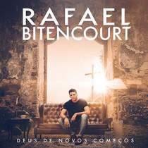 Rafael Bitencourt Deus de Novos Comecos 2017