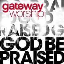 cd-gateway-worship-god-be-praised