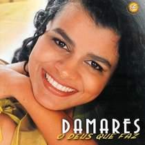 Damares - O Deus Que Faz - Voz e Playback 2003