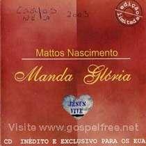 Mattos Nascimento - Manda Gl�ria 2003